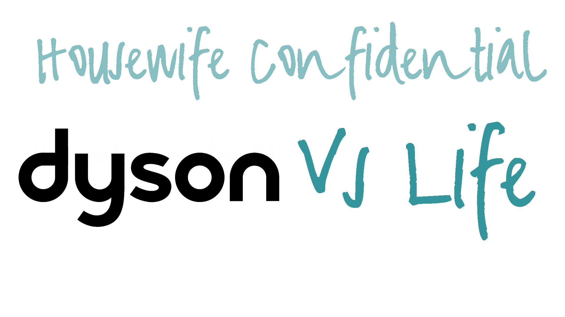 Dyson v Life - an alternative video review from Housewife Confidential