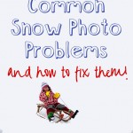 Common Snow Photo Problems and How to Fix Them